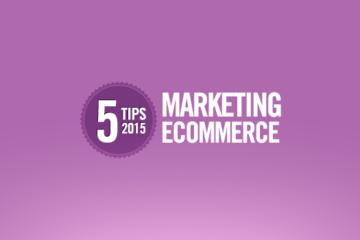 5_tips_mkt_ecommerce