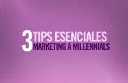 3 tips esenciales para hacer marketing digital para Millennials