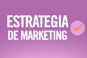 Estrategias de marketing: definición y tips