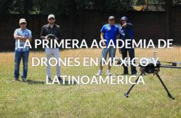Crean primera academia de drones en México