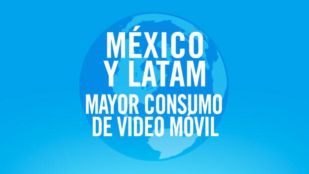 México y LATAM, con mayor consumo de video móvil