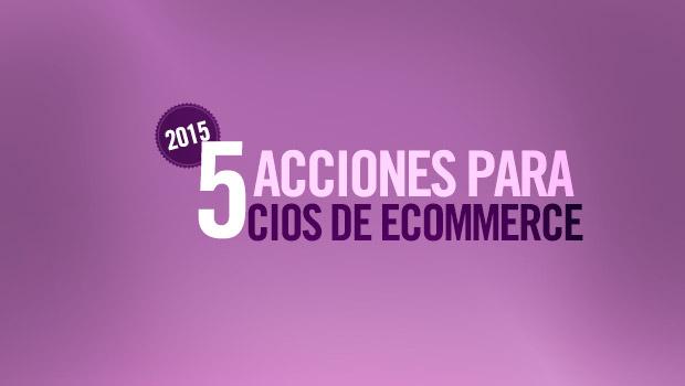5 acciones inmediatas para los CIOs de eCommerce