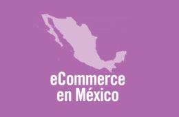 5 razones por las que el eCommerce triunfará en México
